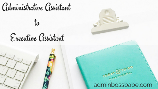 Whats The Difference Between Administrative And Executive >> Administrative Assistant To Executive Assistant Admin Boss Babe